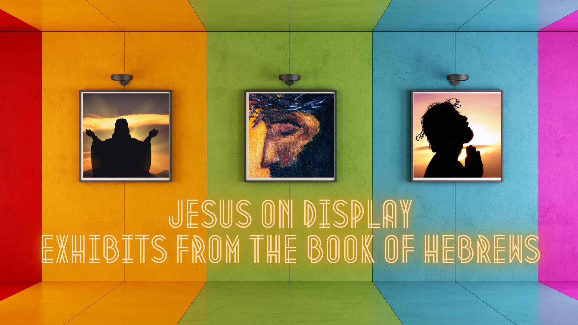 Jesus on Display